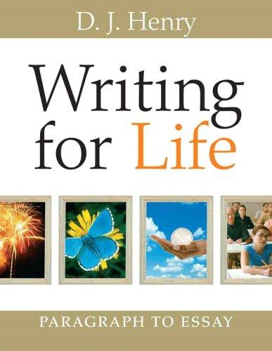 Writing for Life: Paragraph to Essay - D.J. Henry
