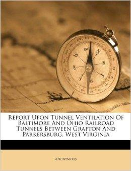 Report Upon Tunnel Ventilation Of Baltimore And Ohio Railroad Tunnels