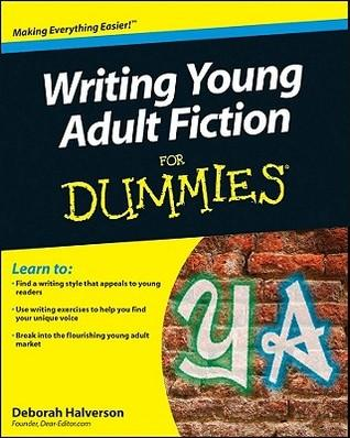 Writing Young Adult Fiction for Dummies by Deborah Halverson ...